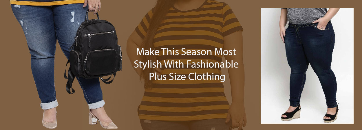 Make This Season Most Stylish With Fashionable Plus Size Clothing