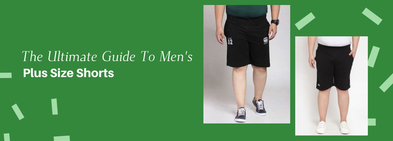 The ultimate Guide To Men's Plus Size shorts