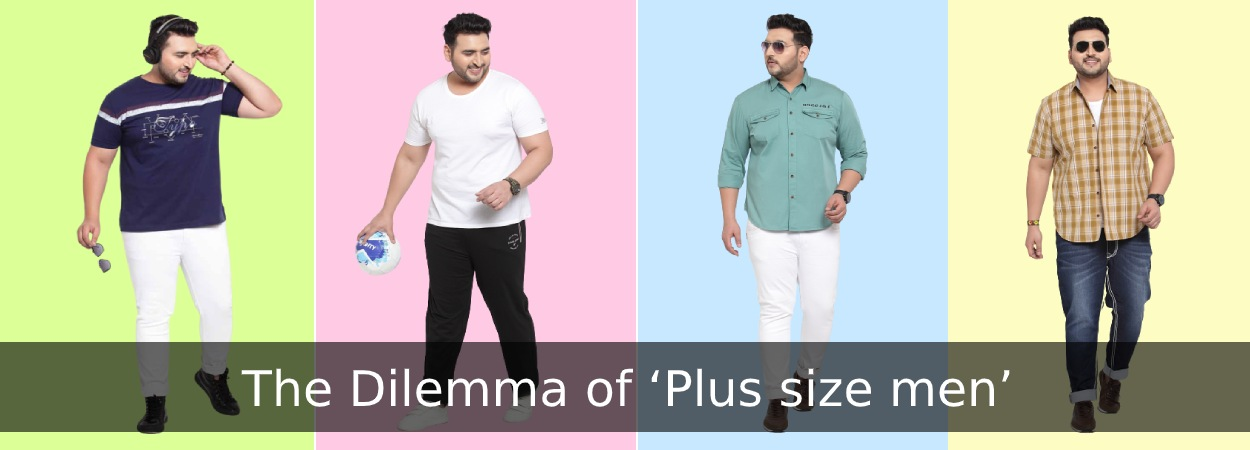 The Dilemma of 'Plus size men'