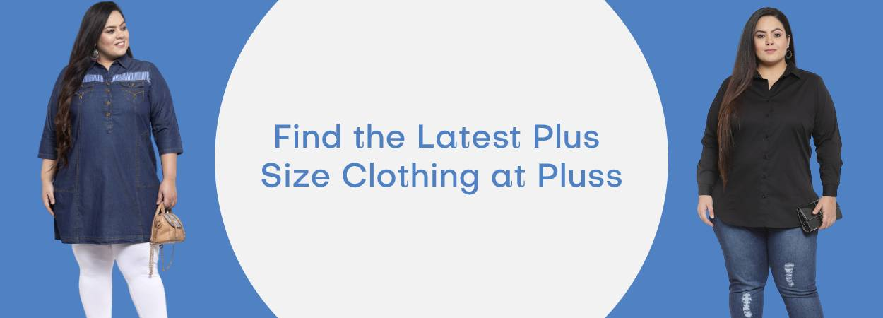 Find the Latest Plus Size Clothing at Pluss