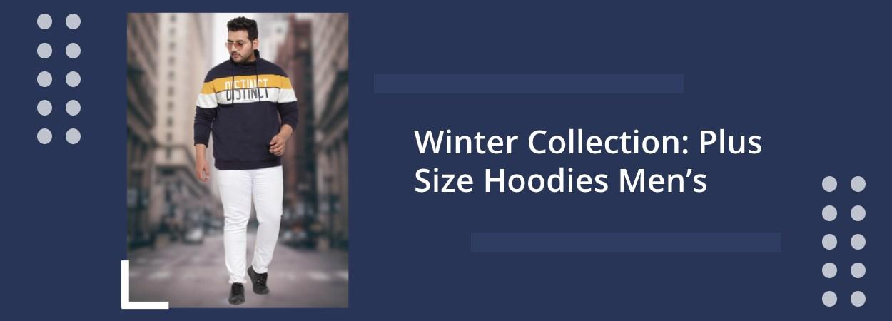 Winter Collection: Plus Size Hoodies Men's